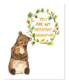 Look what I found on #zulily! Bear 'You Are My Greatest Adventure' Print by trafalgar's square #zulilyfinds