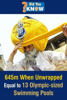 #DidYouKnow 645m when unwrapped is equal to 13 Olympic sized swimming pool. Meet devout Sikh Avtar Singh Mauni – the proud owner of the world's largest turban. The holy man says his extra large headgear weighs a hefty 100lb and measures a staggering 645m (2,115 feet) when unwrapped – the same length as 13 Olympic-sized swimming pools. Read More http://barusahib.org/general/turbanator/ Share & Spread to feel the #Pride of the #Turban!