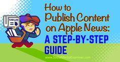 How to Publish Content on Apple News: A Step-by-Step Guide - http://www.socialmediaexaminer.com/how-to-publish-content-on-apple-news-a-step-by-step-guide?utm_source=rss&utm_medium=Friendly Connect&utm_campaign=RSS @smexaminer