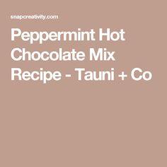 Peppermint Hot Chocolate Mix Recipe - Tauni + Co