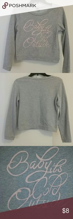 H&M 'Baby It's Cold Outside' Sweatshirt H&M 'Baby It's Cold Outside' sweatshirt, size XSmall. Gray with pink writing. H&M Tops Sweatshirts & Hoodies