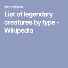 List of legendary creatures by type - Wikipedia