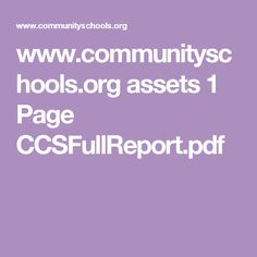 www.communityschools.org assets 1 Page CCSFullReport.pdf
