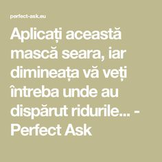 Aplicați această mască seara, iar dimineața vă veți întreba unde au dispărut ridurile... - Perfect Ask Salvia, Loose Weight, Beauty Care, Math Equations, How To Make, Knits, Pandora, Medicine, Silhouettes