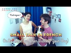 Small Talk in French: On the Street (or When Walking Your Dog) - YouTube