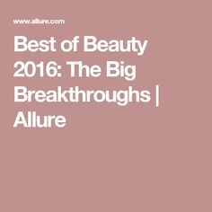 Best of Beauty 2016: The Big Breakthroughs | Allure - SkinCeuticals Triple Lipid Restore won an Allure Best of Beauty Breakthrough for 2016! It's a fantastic moisturizer!