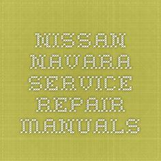 Nissan Navara Service Repair Manuals
