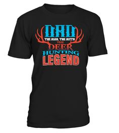 Dad - The Deer Hunting Legend  => #parents #father #family #grandparents #mother #giftformom #giftforparents #giftforfather #giftforfamily #giftforgrandparents #giftformother #hoodie #ideas #image #photo #shirt #tshirt
