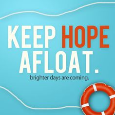 Keep Hope Afloat. Brighter days are coming. #SaveThePhilippines