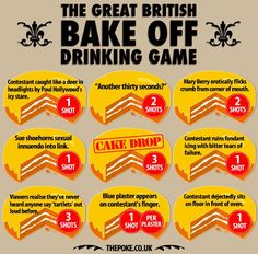 The Great British Bake off drinking game. I don't actually watch this show but this is really quite funny! Great British Bake Off, Soggy Bottom, Paul Hollywood, British Baking, Mary Berry, Drinking Games, Haha Funny, Funny Stuff, Nerd Stuff
