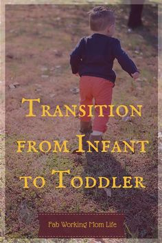 Transition From Infant To Toddler by Fab Working Mom Life