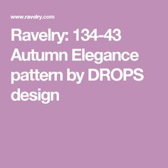 Ravelry: 134-43 Autumn Elegance pattern by DROPS design