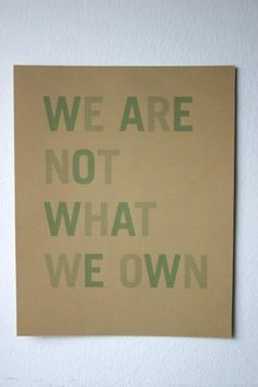 We Are Not What We Own | And Then We Saved