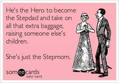 Always...just the stepmom.