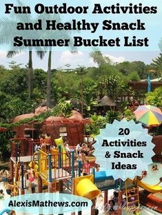 Fun Outdoor Activities and Healthy Snack Summer Bucket List   20 Activity and Snack Ideas by Alexis Mathews on blog.ashleypichea.com