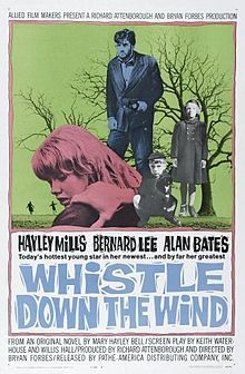 Whistle Down the Wind (1961) - still love it. Black and white film, but worth watching for the wonderful acting of the children -especially Hayley Mills in the lead role.  Great film about innocence too and the lies that are readily told to children.
