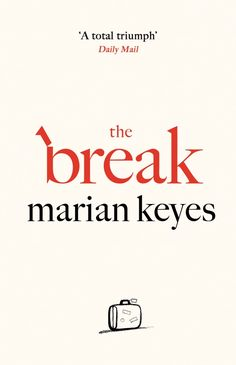 **The Break is the brand new novel from Marian Keyes, out on September 7th 2017 - preorder it now** 'Myself and Hugh . . . We're taking a break.' 'A city-with-fancy-food sort of break?' If only. Amy's husband Hugh says he isn...