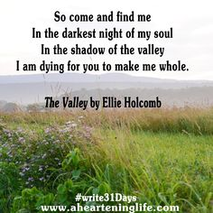 May the healing lyrics of this song by Ellie Holcomb encourage you as you heal. A #write31days post: http://www.ahearteninglife.com/2014/10/the-valley-31-days-of-healing-in-him.html