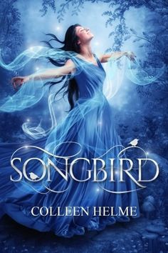 Songbird by Colleen Helme Fantasy books worth reading | (Affiliate) http://amzn.to/2m1vQj0