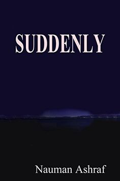 Suddenly: Short story about sudden changes in life by Nau... https://www.amazon.com/dp/B00RLYMQ8C/ref=cm_sw_r_pi_dp_x_zoBRybB1G7F7P