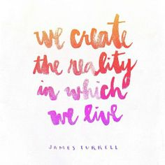 we create the reality in which we live #quote #quotes #life