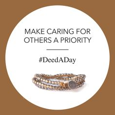 Make Caring For Others A Priority - Join the #DeedADay movement with The 100 Good Deeds Bracelet.