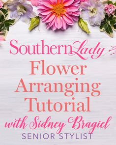 Southern Ladies, Step By Step Instructions, Pretty Flowers, Good To Know, Floral Arrangements, Join, Bloom, Stylists, Magazine