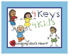 """4 Keys 4Kids -- based on """"The Four Spiritual Laws"""" by Bill Bright"""