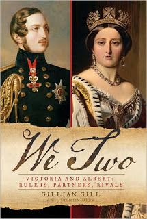 We Two - Victoria and Albert: Rulers, Partners, Rivals by Gillian Gill