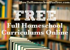 Free Online Homeschool Curriculum     Part of the beauty of homeschooling is we can do what works best for our family. You may have a tight budget, no
