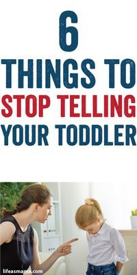 6 Things To Stop Telling Your Toddler