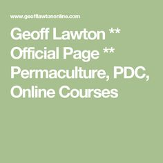 Geoff Lawton ** Official Page ** Permaculture, PDC, Online Courses