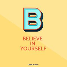 Believe In Yourself - wise words in Yellow