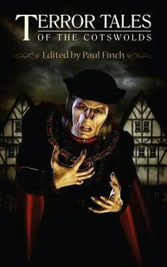 """Terror Tales Of The Cotswolds""  ***  Paul Finch  (2012)"