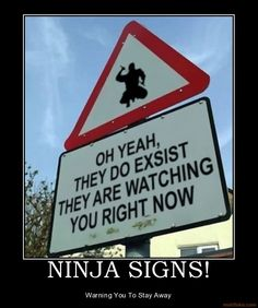 Ninja Signs! Can we get these for the parking lot?