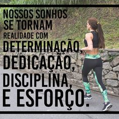 """Nossos sonhos se tornam realidade com determinação, dedicação, disciplina e esforço."" Student Motivation, Life Motivation, Fitness Motivation, Motivational Phrases, Inspirational Quotes, Running Workouts, Cardio Gym, Positive Words, Excercise"