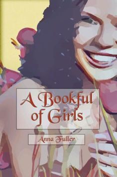 A Bookful of Girls (Illustrated) by Anna Fuller, Paperback | Barnes & Noble®
