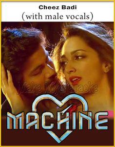 http://makemykaraoke.com/cheez-badi-with-male-vocals-machine-video-karaoke.html   Song Name : Cheez Badi (With Male Vocals)    Movie/Album : Machine    Singer(s) : Udit Narayan, Neha Kakkar   Year Of Release : 2017   Music Director : Viju Shah   Cast In Movie : Mustafa Bu...