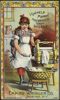 Title: I can help mamma! This wringer turns so easy.Created/Published: N. : Lith Crump Label Co. Vintage Labels, Vintage Cards, Vintage Signs, Vintage Photos, Vintage Photographs, Vintage Paper, Vintage Prints, Vintage Posters, Laundry Decor