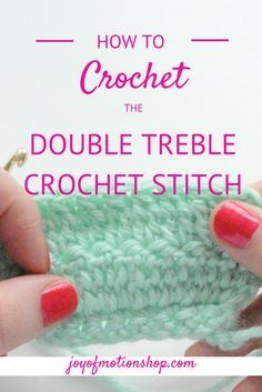 """HOW TO: Crochet the """"Double treble crochet stitch"""". Learn the double treble crochet stitch with Joy of Motion. Crochet Stitch For beginners, easy crochet stitch, how to do crochet stitch, crochet stitch tutorial, crochet stitch for blankets, different crochet stitch, lace crochet stitch, pretty crochet stitch, interesting crochet stitch, beginner crochet stitch, crochet stitch guide"""