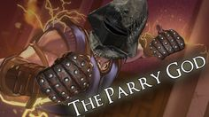 The Parry God - Dark Souls 3