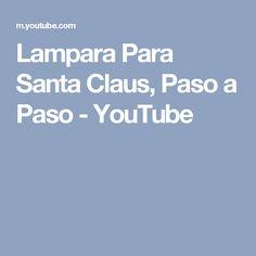 Lampara Para Santa Claus, Paso a Paso - YouTube Boarding Pass, Youtube, Saints, Molde, Feltro, Step By Step, Snow, Xmas, Manualidades