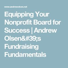 Equipping Your Nonprofit Board for Success | Andrew Olsen's Fundraising Fundamentals