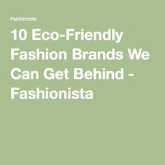 10 Eco-Friendly Fashion Brands We Can Get Behind - Fashionista