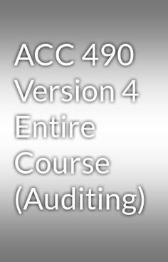 """Read """"ACC 490 Version 4 Entire Course (Auditing)"""" #wattpad #random Visit Now for more Assignments and Complete Courses:  www.hwguides.com"""