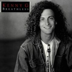 90's - Kenny G - Classic! I remember listening to him all through my childhood!