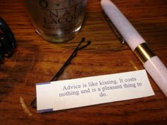 Advice is like kissing Fortune Cookie, Kissing, Good Books, Things To Do, Goodies, Advice, Wisdom, Rose, Things To Make