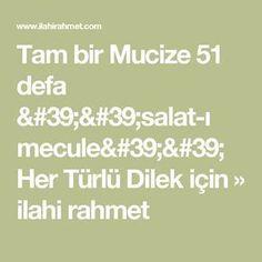 Tam bir Mucize 51 defa ''salat-ı mecule'' Her Türlü Dilek için » ilahi rahmet Islam, Prayers, Clip Art, Quotes, Nostalgia, Google, Projects, Crafts, Rice