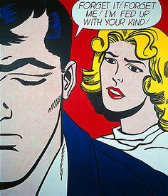 Forget it! Forget me! - Roy Lichtenstein