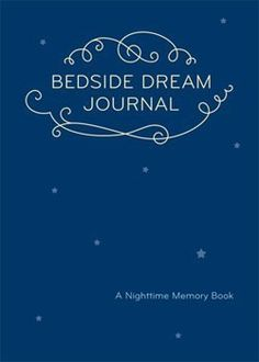 I've always wanted to record my dreams when I remember them. Perfect for right next to your bed. :: Bedside Dream Journal by A Nighttime Memory Book